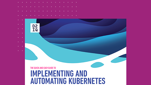 The Quick and Easy Guide to Implementing and Automating Kubernetes For Scale