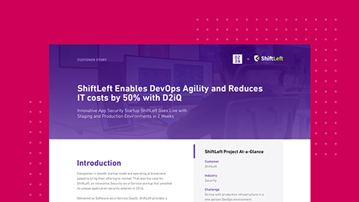 ShiftLeft Enables DevOps Agility and Reduces IT costs by 50% with D2iQ