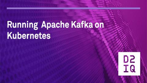 Webinar: Running Apache Kafka on Kubernetes