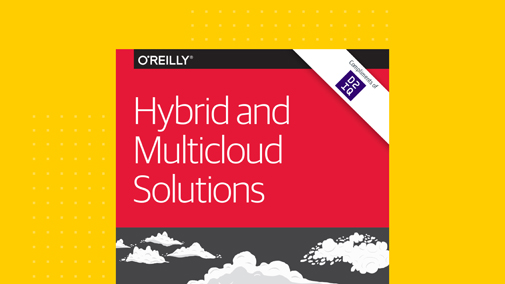 O'Reilly Hybrid and Multicloud Solutions