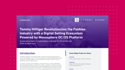 Tommy Hilfiger Revolutionizes the Fashion Industry with a Digital Selling Ecosystem Powered by DC/OS
