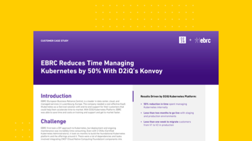 EBRC Reduces Time Managing Kubernetes by 50% With D2iQ Konvoy