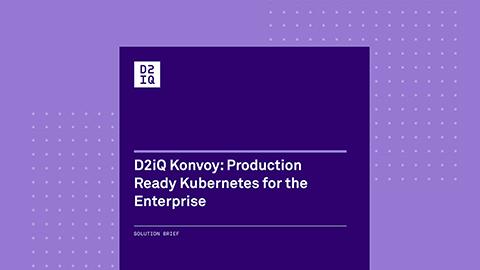 Konvoy: An Enterprise-Grade Kubernetes Experience