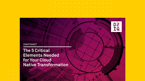 The 5 Critical Elements Needed for Your Cloud Native Transformation