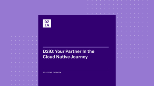 D2iQ: Your Partner In the Cloud Native Journey