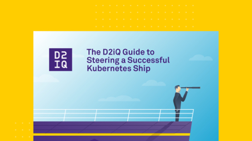 The D2iQ Guide to Steering a Successful Kubernetes Ship Cover