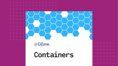 DZone Trend Report: Containers