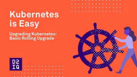 Upgrading Kubernetes - Basic Rolling Upgrade