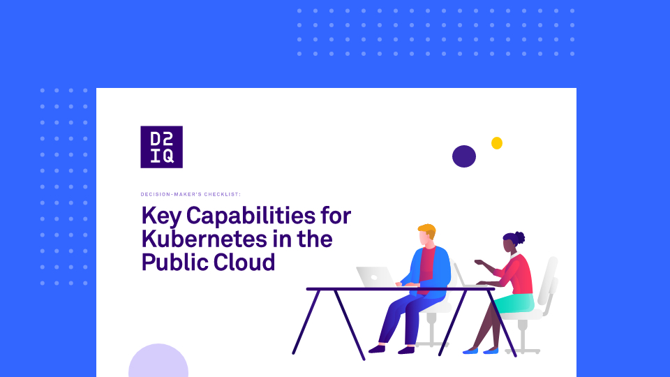 Decision Maker's Checklist: Key Capabilities for Kubernetes in the Public Cloud
