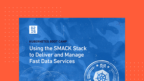 Kubernetes Bootcamp: Using the SMACK Stack to Deliver and Manage Fast Data Services